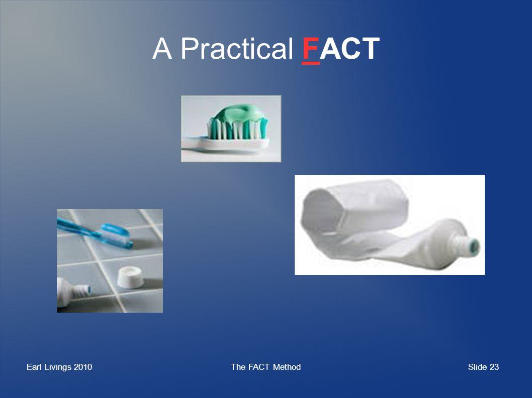 Slide 23 Earl Livings 2010The FACT Method A Practical FACT