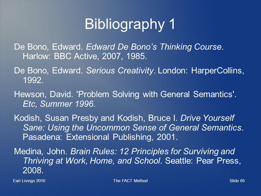 Slide 65 Earl Livings 2010The FACT Method Bibliography 1 De Bono, Edward.