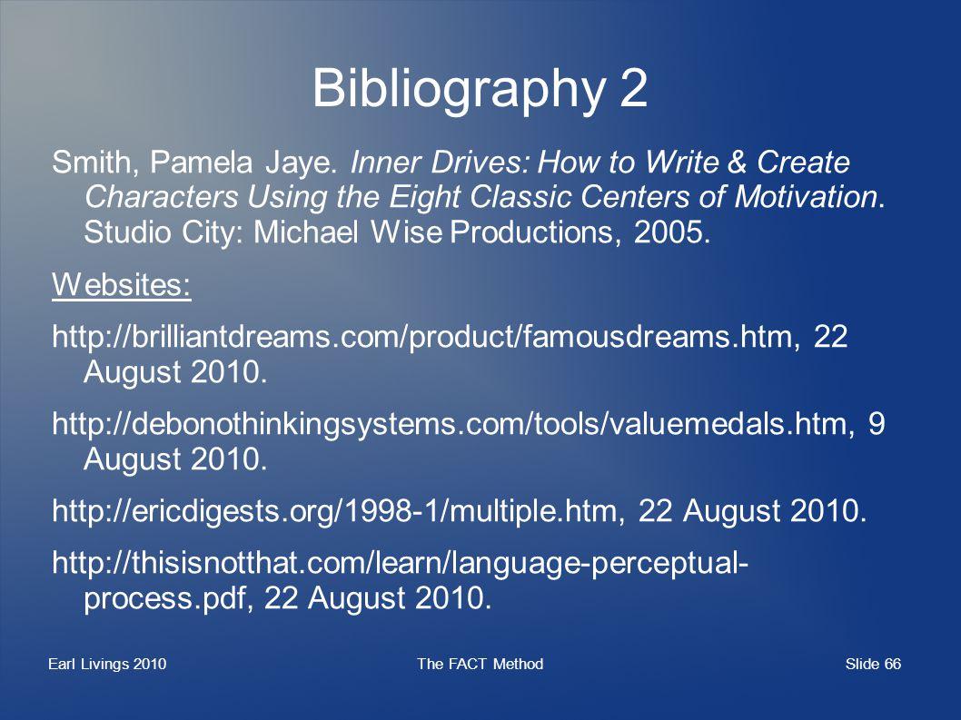 Slide 66 Earl Livings 2010The FACT Method Bibliography 2 Smith, Pamela Jaye.