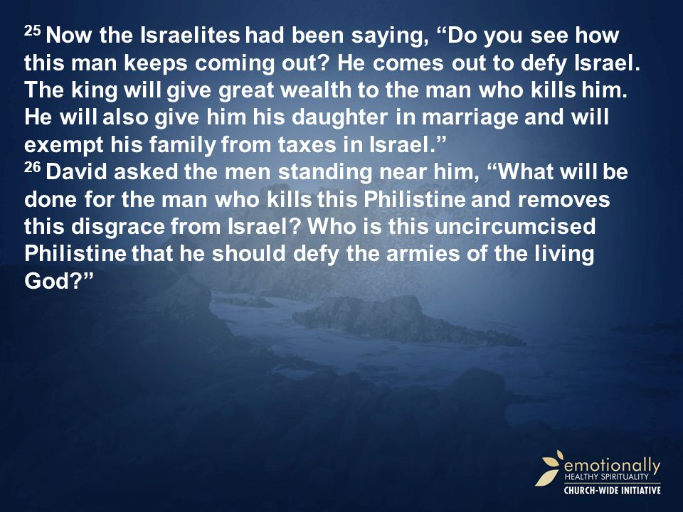 27 They repeated to him what they had been saying and told him, This is what will be done for the man who kills him.