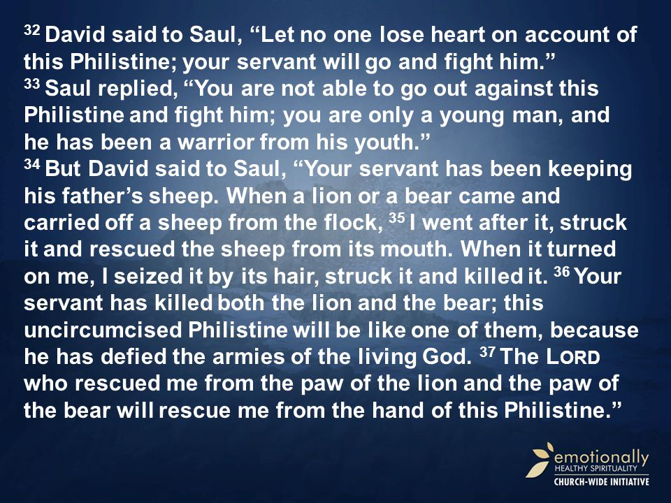 Saul said to David, Go, and the L ORD be with you.