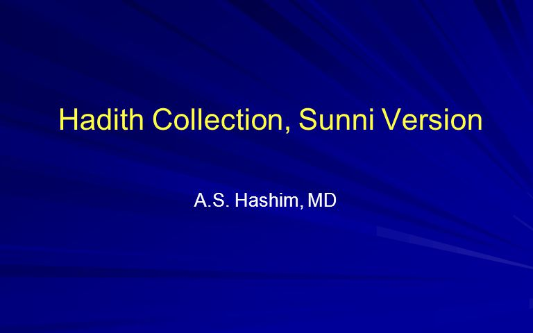 Hadith Collection, Sunni Version A.S. Hashim, MD