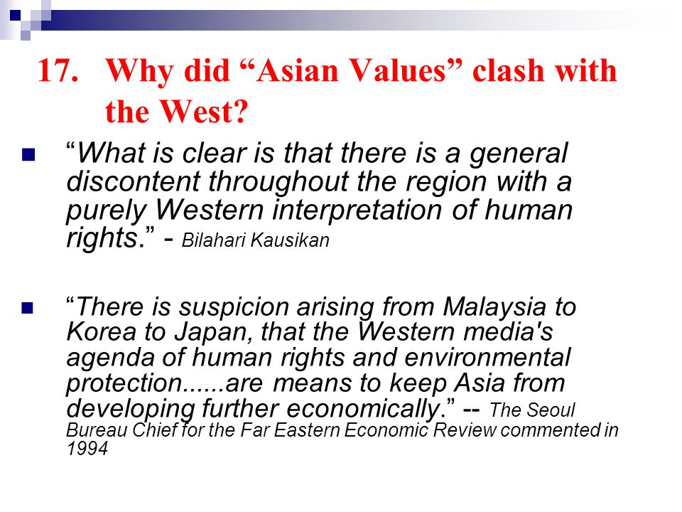 17.Why did Asian Values clash with the West.