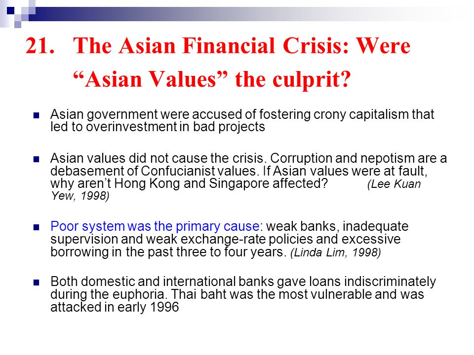 21.The Asian Financial Crisis: Were Asian Values the culprit.