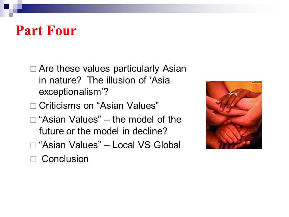 Are these values particularly Asian in nature. The illusion of Asia exceptionalism.