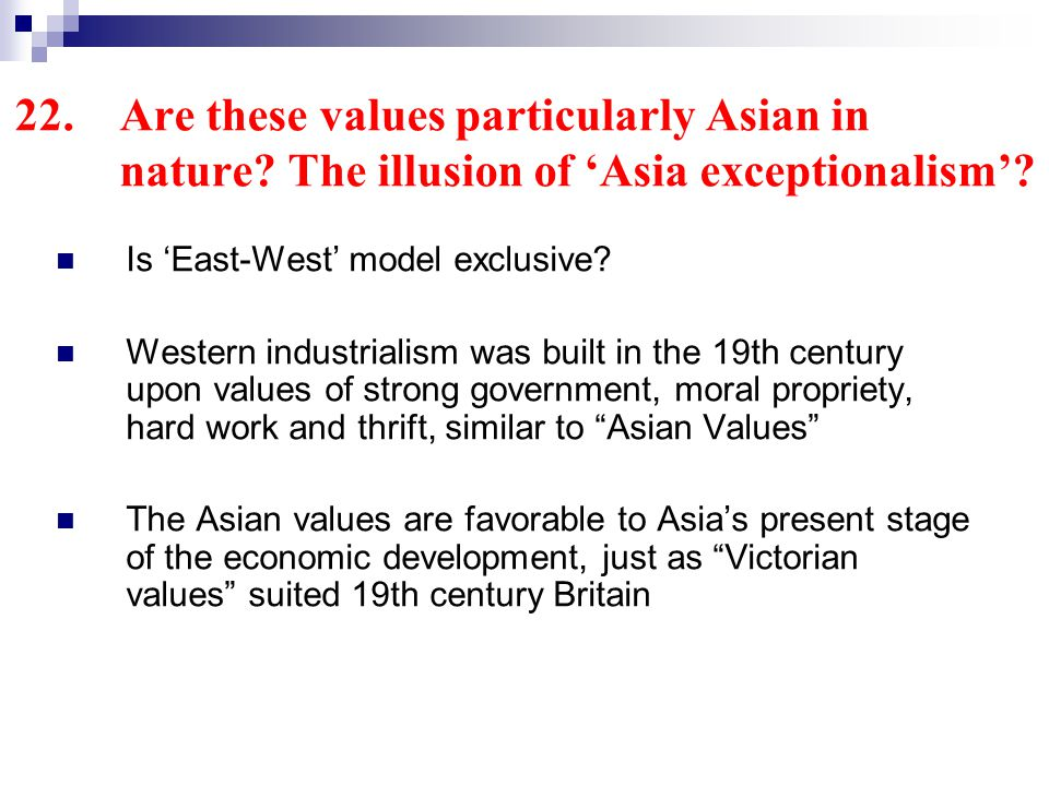 22.Are these values particularly Asian in nature. The illusion of Asia exceptionalism.