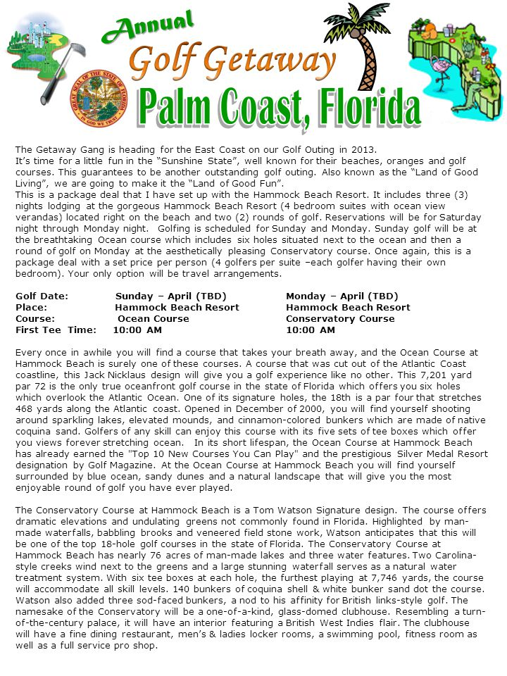 The Getaway Gang is heading for the East Coast on our Golf Outing in 2013. Its time for a little fun in the Sunshine State, well known for their beach
