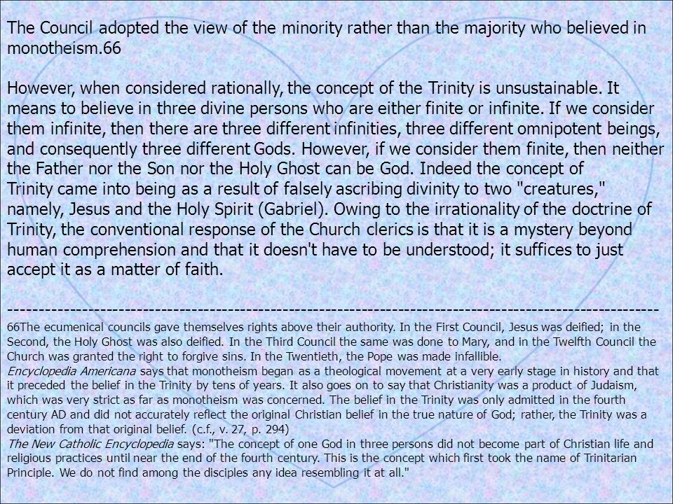 The Council adopted the view of the minority rather than the majority who believed in monotheism.66 However, when considered rationally, the concept o
