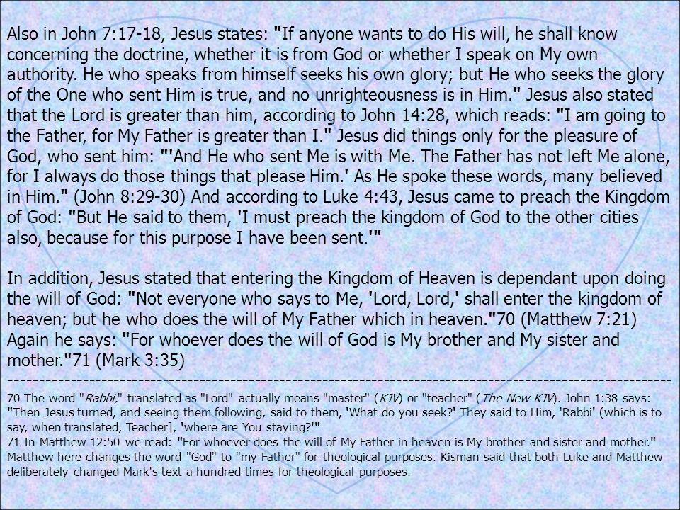 Also in John 7:17-18, Jesus states: