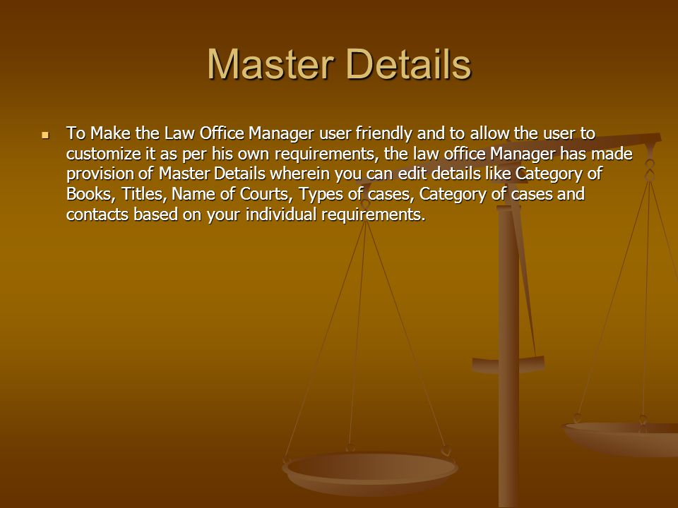 User Group and Assigning Rights The Administrator has unlimited access to all data in the Law Office Manager he is the only person who can add additional user and access privileges.