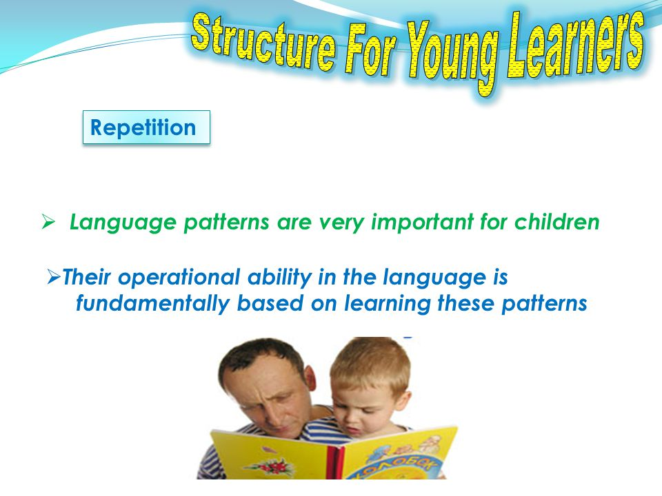 Passive Structure Passive Structure The way in which the child develops an operational ability in the structure of the mother tongue before school age Utterances such as Me drinked tea, No Teddy go have not been copied from adults demonstrate that the child is operating their own system of linguistic rules which they devise and modify as they get older they re extending a grammatical rule which they know works well with other verbs