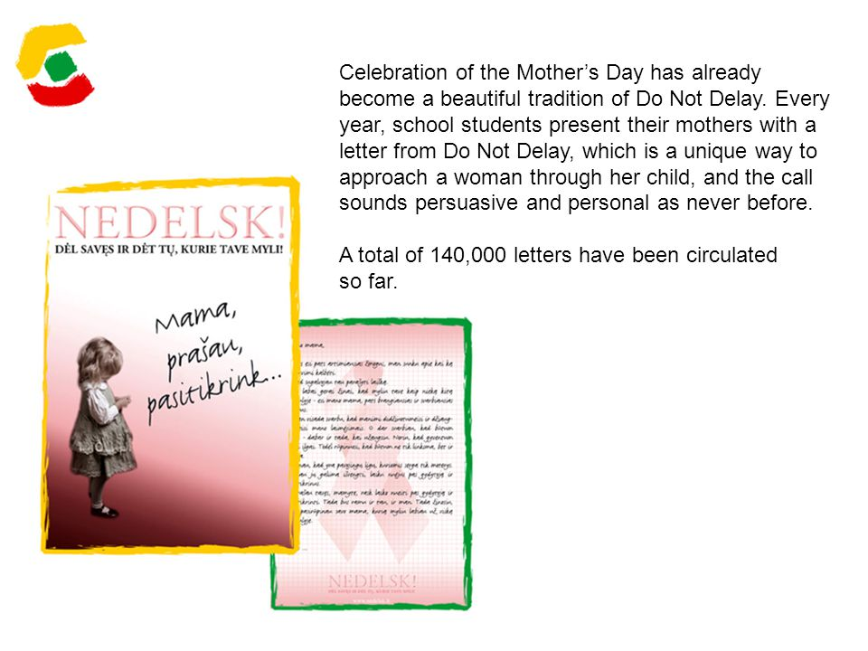 Celebration of the Mothers Day has already become a beautiful tradition of Do Not Delay.