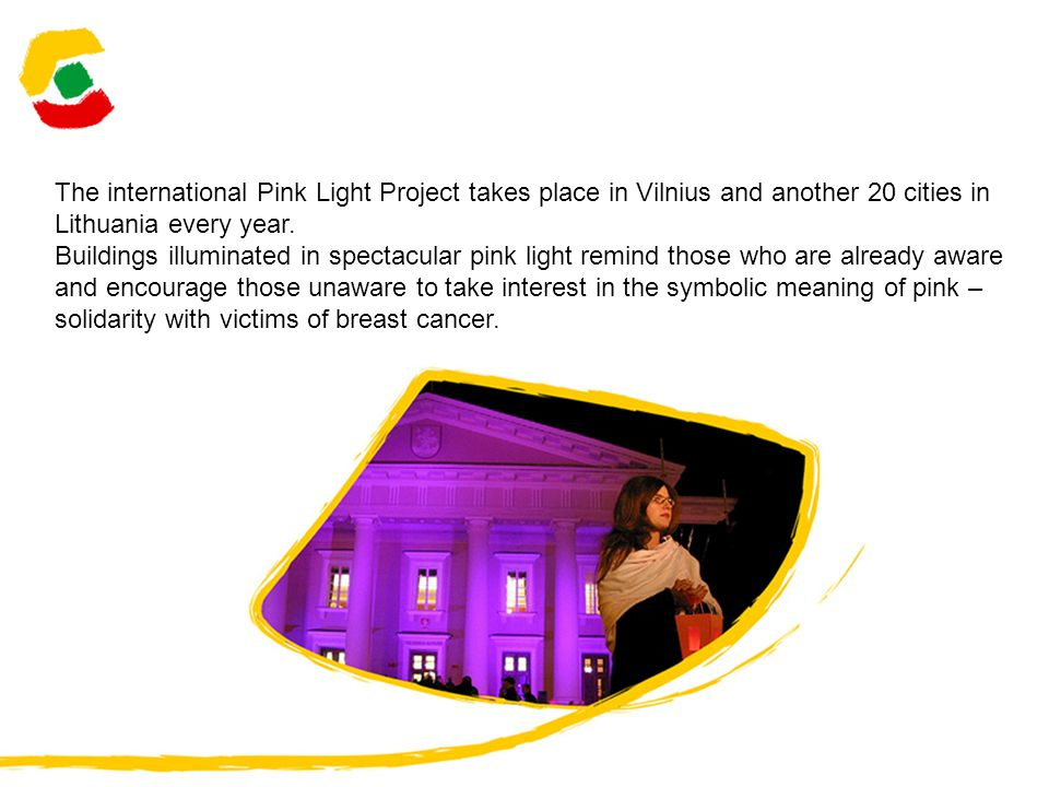 The international Pink Light Project takes place in Vilnius and another 20 cities in Lithuania every year.