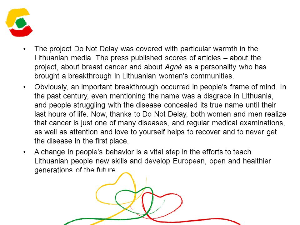 The project Do Not Delay was covered with particular warmth in the Lithuanian media.