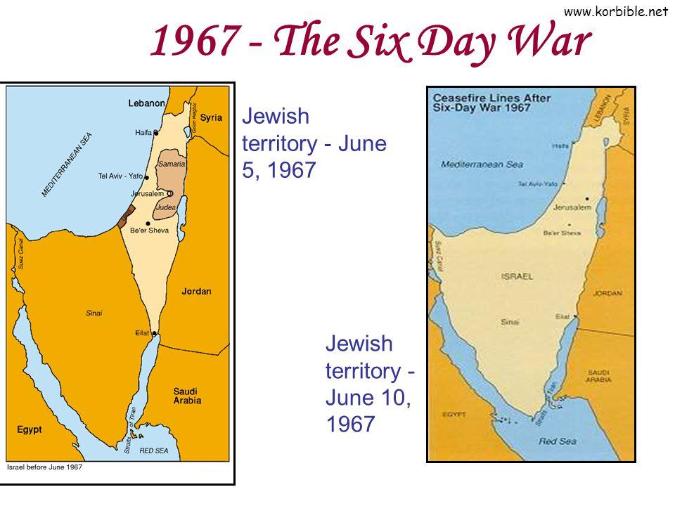 www.korbible.net 1967 - The Six Day War Jewish territory - June 5, 1967 Jewish territory - June 10, 1967