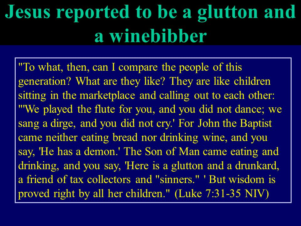 Jesus reported to be a glutton and a winebibber