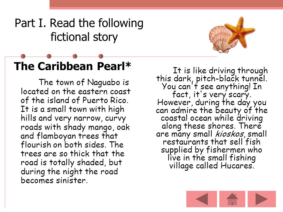 Part I. Read the following fictional story The Caribbean Pearl* The town of Naguabo is located on the eastern coast of the island of Puerto Rico. It i