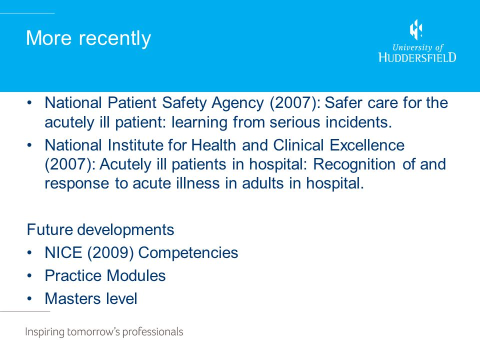 More recently National Patient Safety Agency (2007): Safer care for the acutely ill patient: learning from serious incidents.