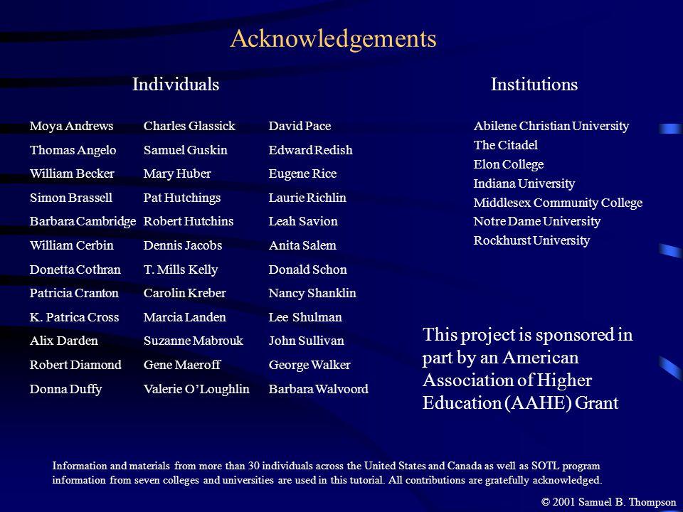 Acknowledgements Moya Andrews Thomas Angelo William Becker Simon Brassell Barbara Cambridge William Cerbin Donetta Cothran Patricia Cranton K. Patrica