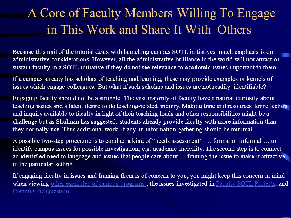 A Core of Faculty Members Willing To Engage in This Work and Share It With Others Because this unit of the tutorial deals with launching campus SOTL i