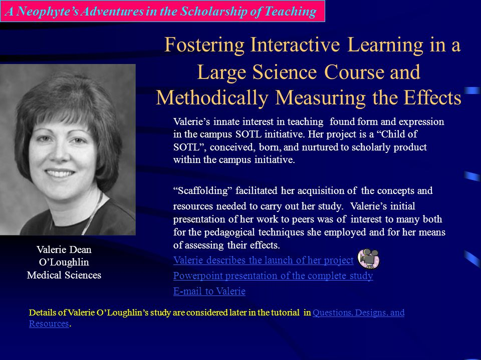 Fostering Interactive Learning in a Large Science Course and Methodically Measuring the Effects Valerie Dean OLoughlin Medical Sciences A Neophytes Ad