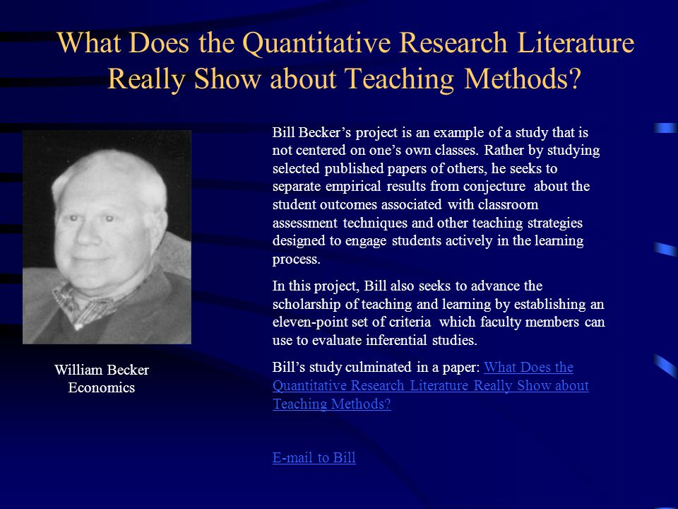 Bill Beckers project is an example of a study that is not centered on ones own classes. Rather by studying selected published papers of others, he see