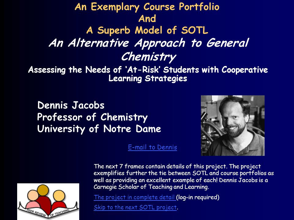 An Alternative Approach to General Chemistry Assessing the Needs of At-Risk Students with Cooperative Learning Strategies Dennis Jacobs Professor of C