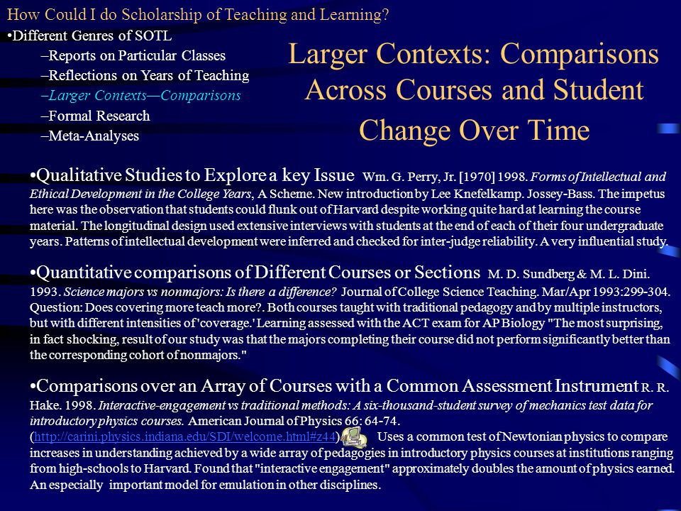 Larger Contexts: Comparisons Across Courses and Student Change Over Time Qualitative Studies to Explore a key Issue Wm. G. Perry, Jr. [1970] 1998. For