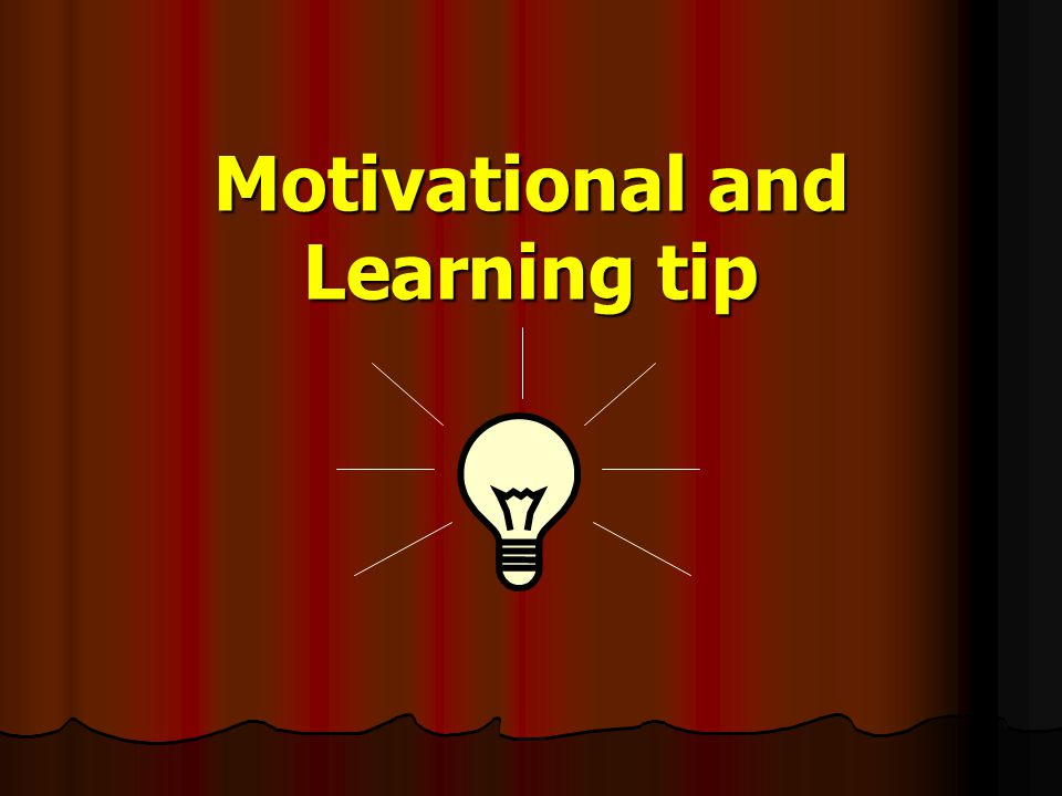 Motivational and Learning tip