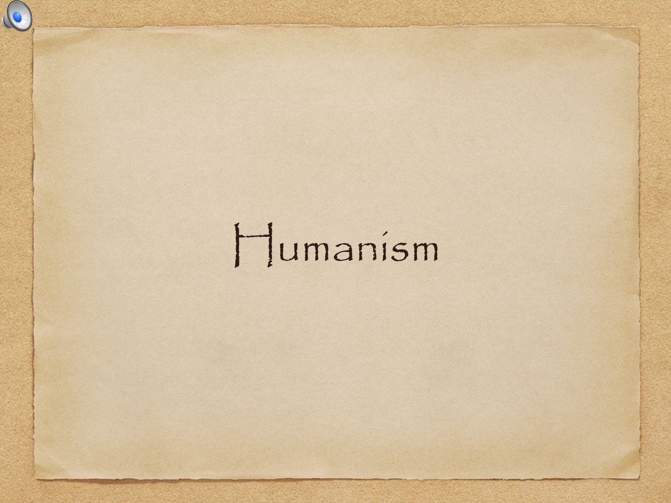 Whats the big idea(s).What is Humanism. What was its influence and significance.