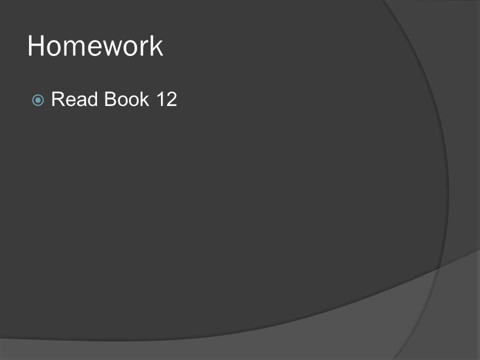 Homework Read Book 12