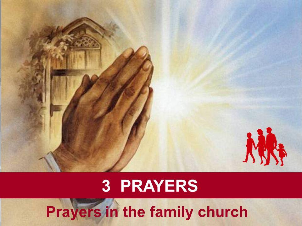 3 PRAYERS Prayers in the family church
