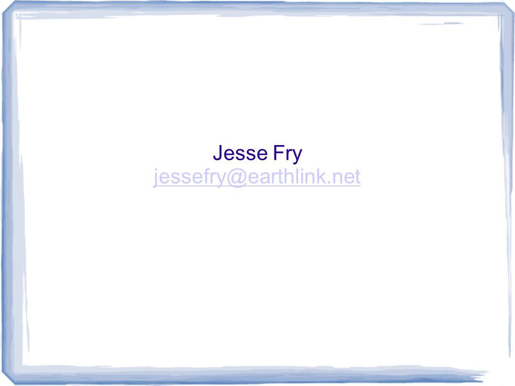 Jesse Fry jessefry@earthlink.net