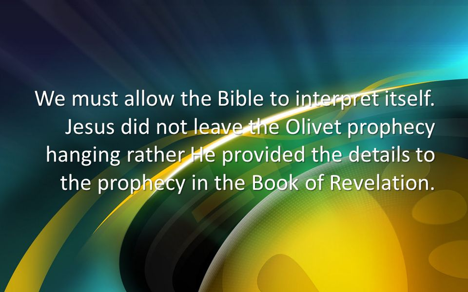 We must allow the Bible to interpret itself.