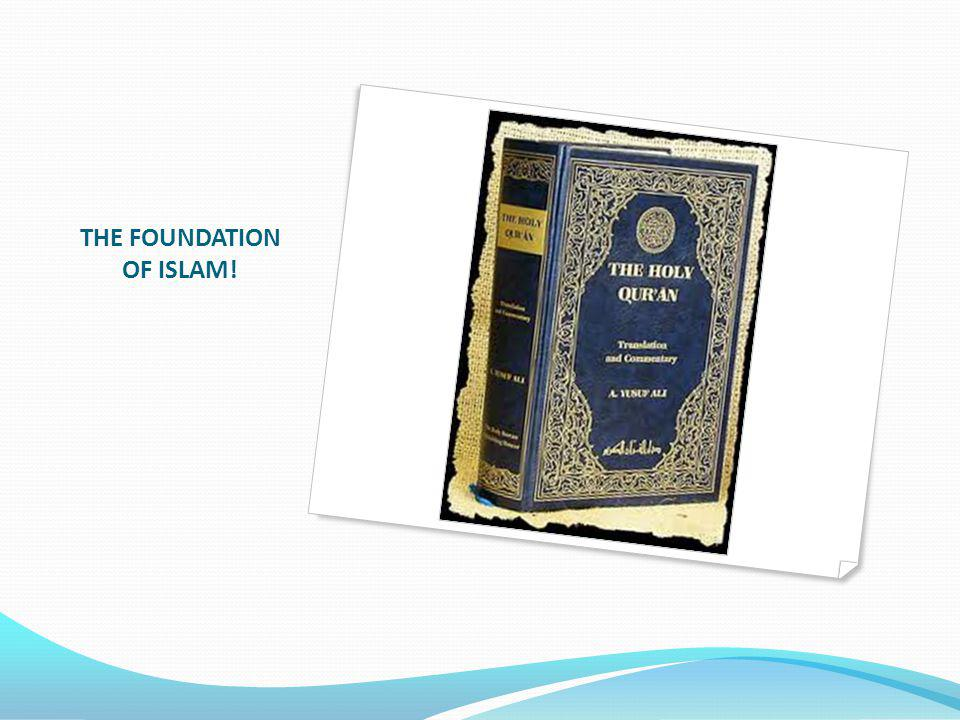 THE FOUNDATION OF ISLAM!