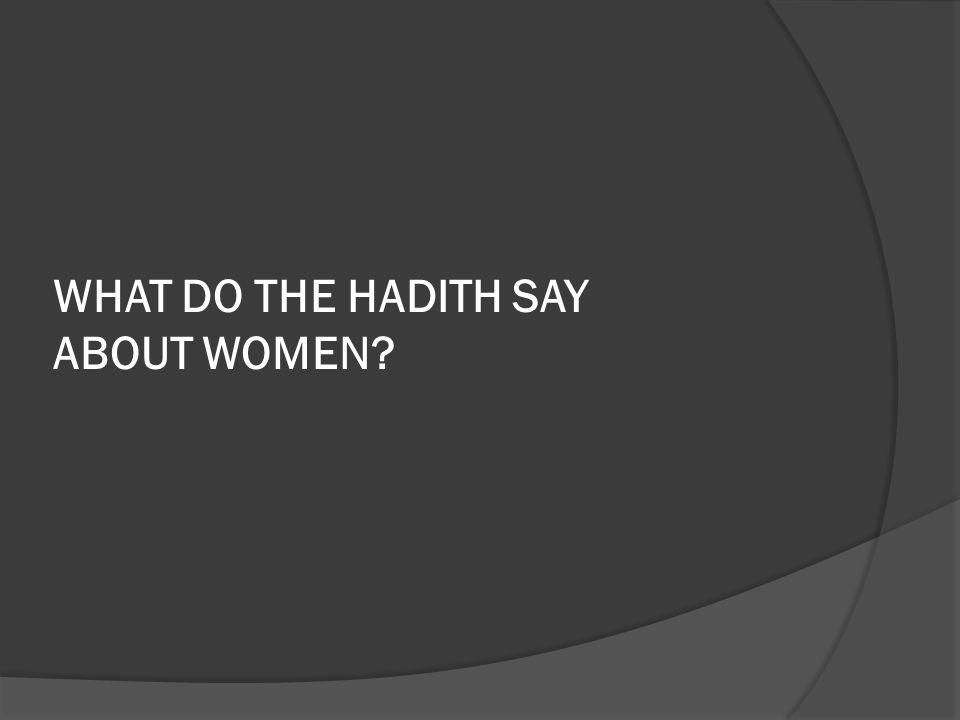 WHAT DO THE HADITH SAY ABOUT WOMEN?