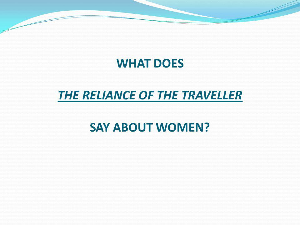 WHAT DOES THE RELIANCE OF THE TRAVELLER SAY ABOUT WOMEN?