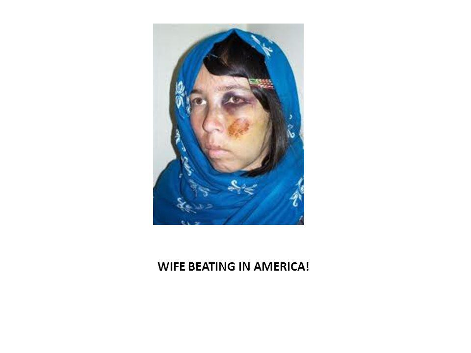 WIFE BEATING IN AMERICA!