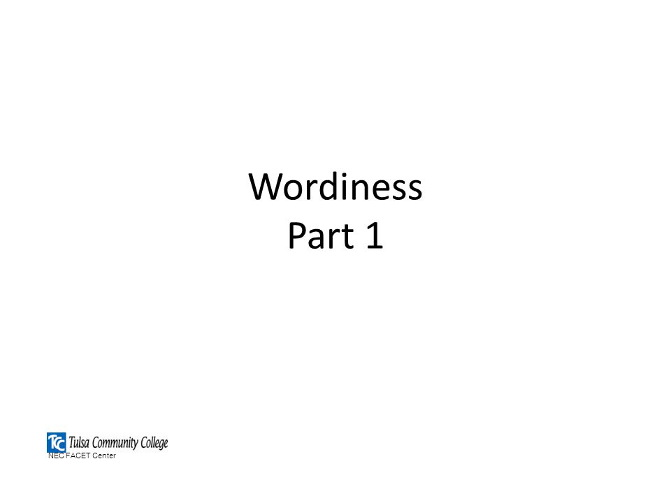 Wordiness Part 1 NEC FACET Center
