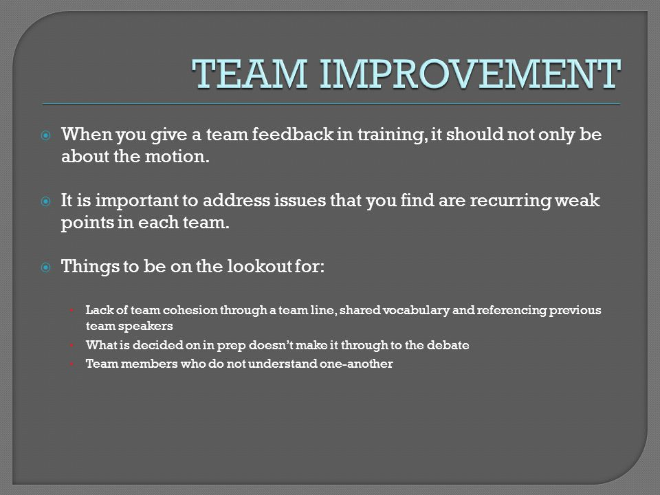 When you give a team feedback in training, it should not only be about the motion. It is important to address issues that you find are recurring weak
