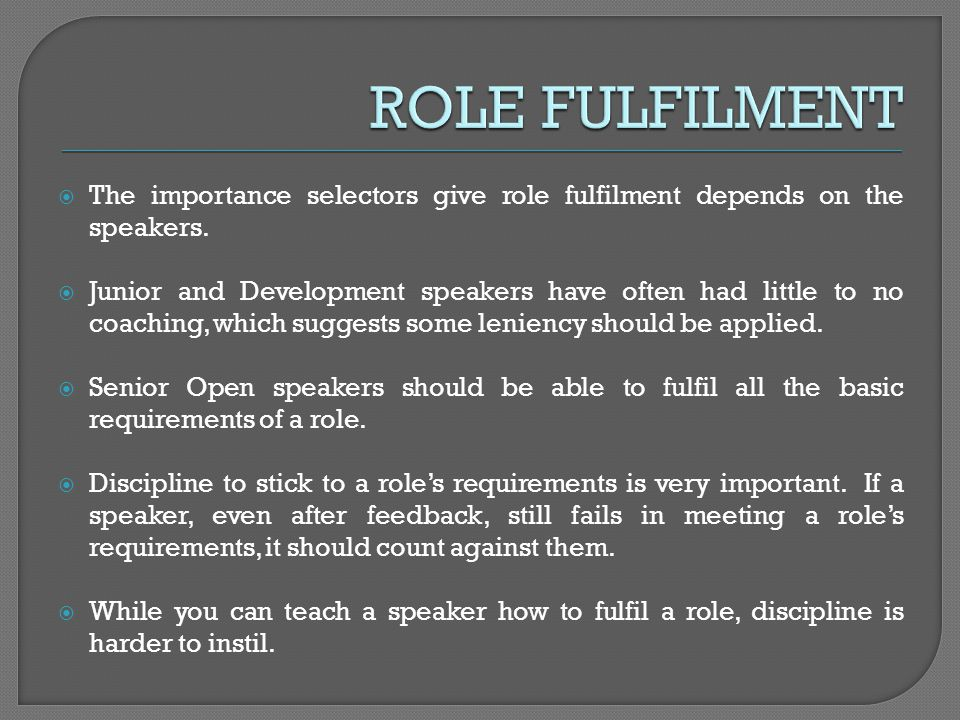 The importance selectors give role fulfilment depends on the speakers. Junior and Development speakers have often had little to no coaching, which sug