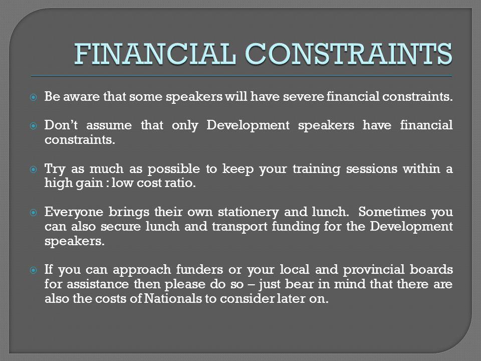 Be aware that some speakers will have severe financial constraints. Dont assume that only Development speakers have financial constraints. Try as much