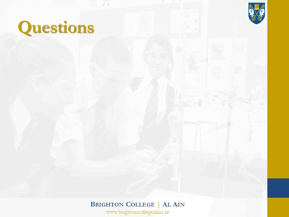 Questions B RIGHTON C OLLEGE | A L A IN www.brightoncollegealain.ae