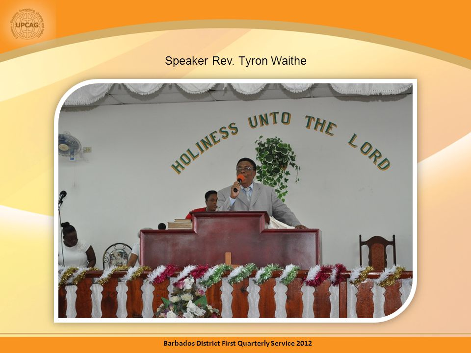 Speaker Rev. Tyron Waithe Barbados District First Quarterly Service 2012
