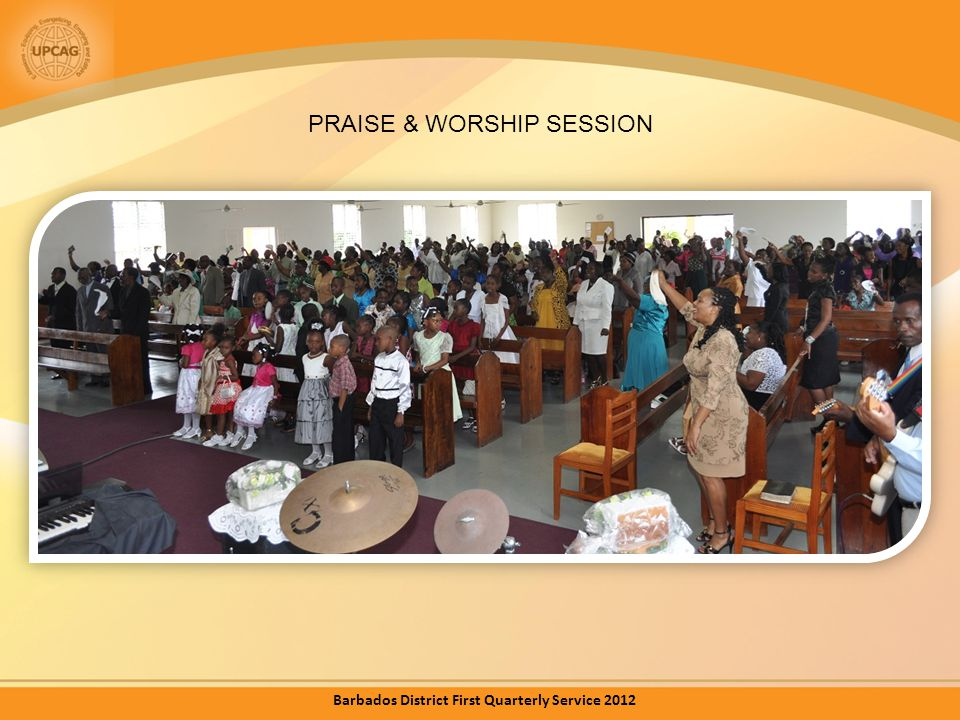 PRAISE & WORSHIP SESSION Barbados District First Quarterly Service 2012
