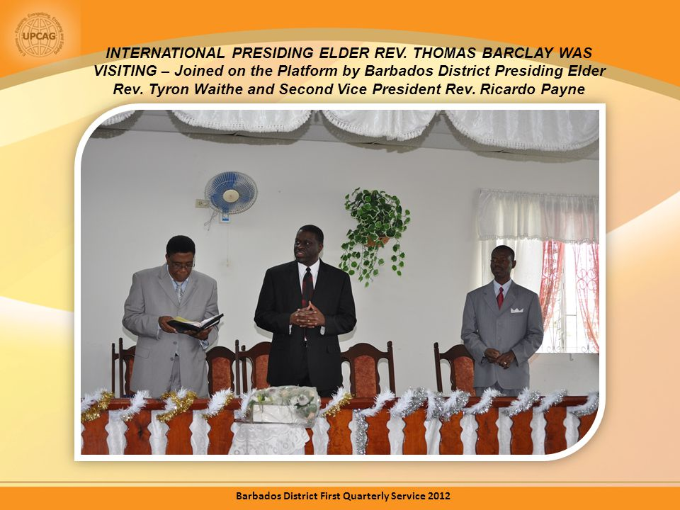 INTERNATIONAL PRESIDING ELDER REV. THOMAS BARCLAY WAS VISITING – Joined on the Platform by Barbados District Presiding Elder Rev. Tyron Waithe and Sec