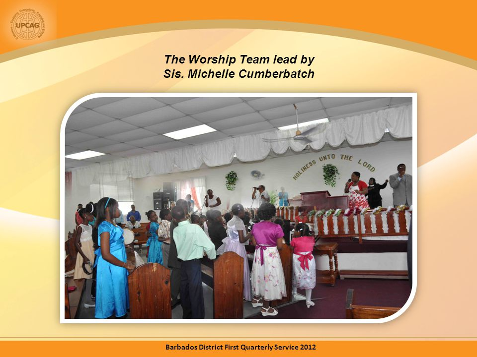 The Worship Team lead by Sis. Michelle Cumberbatch Barbados District First Quarterly Service 2012