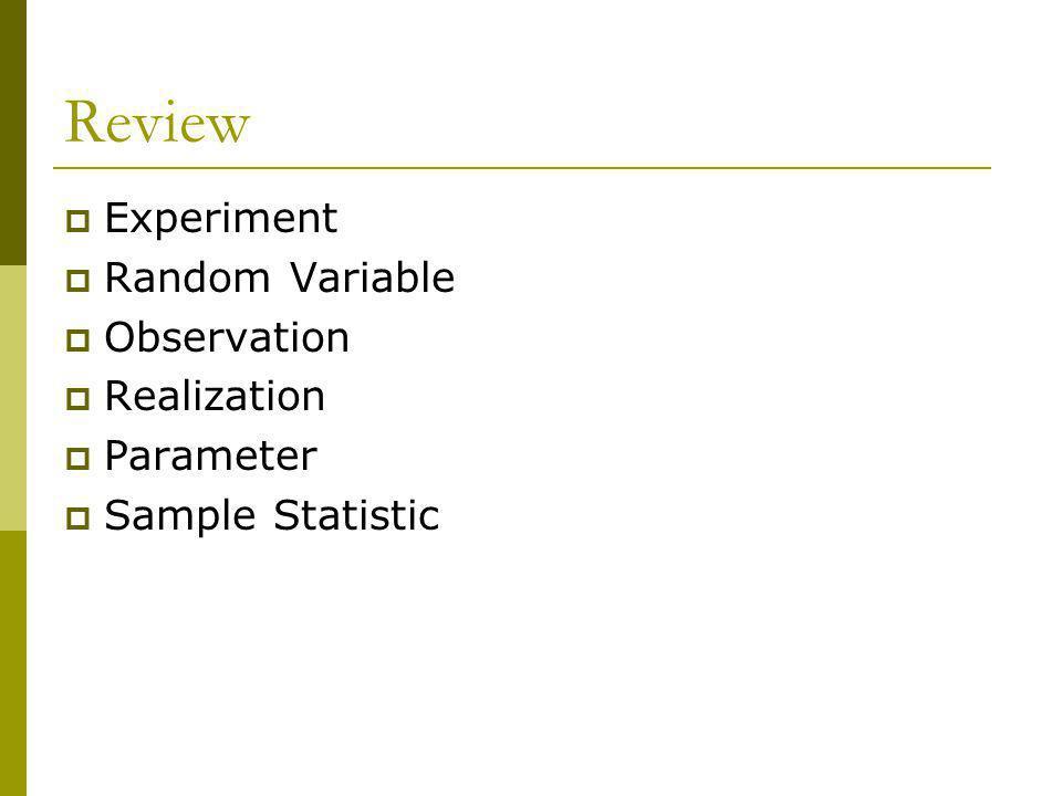 Review Experiment Random Variable Observation Realization Parameter Sample Statistic