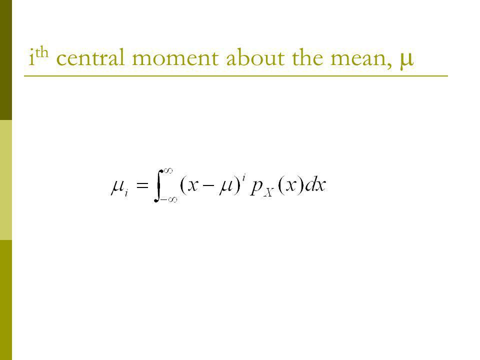 i th central moment about the mean,