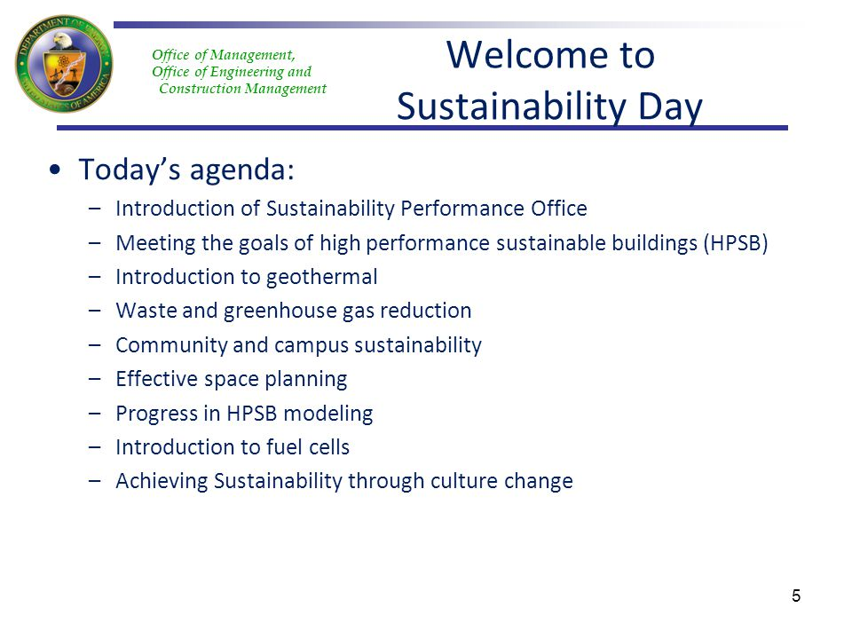 Office of Management, Office of Engineering and Construction Management Welcome to Sustainability Day Todays agenda: –Introduction of Sustainability P